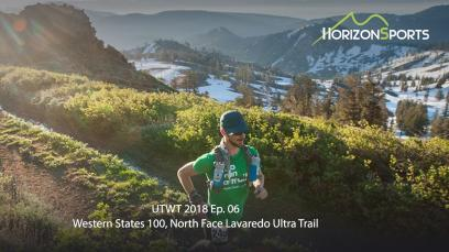 western-states-100-north-face-lavaredo-ultra-trail-utwt-2018-episode-6