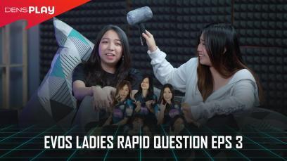 EVOS Ladies Rapid Question Eps 3