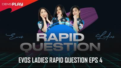 EVOS Ladies Rapid Question Eps 4