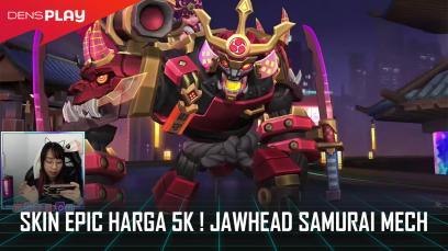 SKIN EPIC HARGA 5k ! JAWHEAD SAMURAI MECH