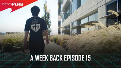 A Week Back Episode 15