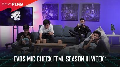 EVOS MIC CHECK FFML SEASON III WEEK 1