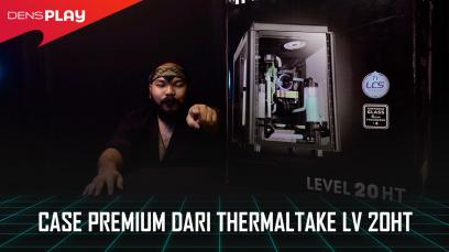 CASE PREMIUM DARI THERMALTAKE LV 20HT