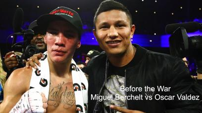 before-the-war-miguel-berchelt-vs-oscar-valdez