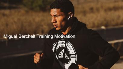 miguel-berchelt-training-motivation