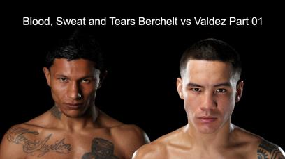 blood-sweat-and-tears-berchelt-vs-valdez-part-01