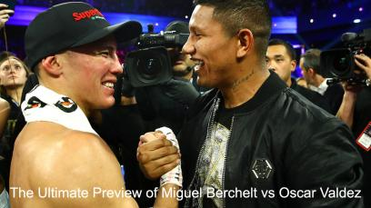 the-ultimate-preview-of-miguel-berchelt-vs-oscar-valdez