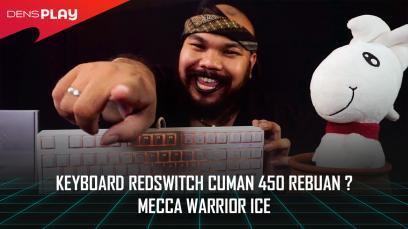 KEYBOARD REDSWITCH CUMAN 450 REBUAN ? Mecca Warrior Ice