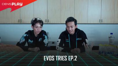 EVOS TRIES EP.2