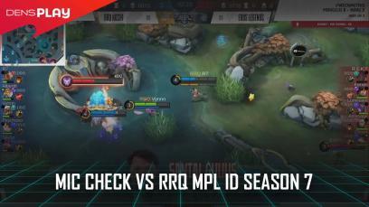 MIC CHECK VS RRQ MPL ID SEASON 7