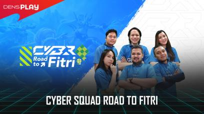 CYBER SQUAD ROAD TO FITRI
