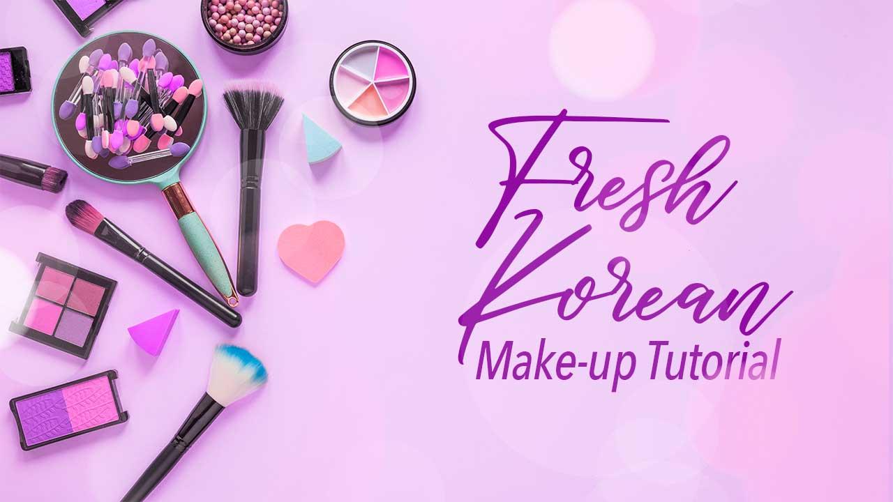 Fresh Korean Make-Up