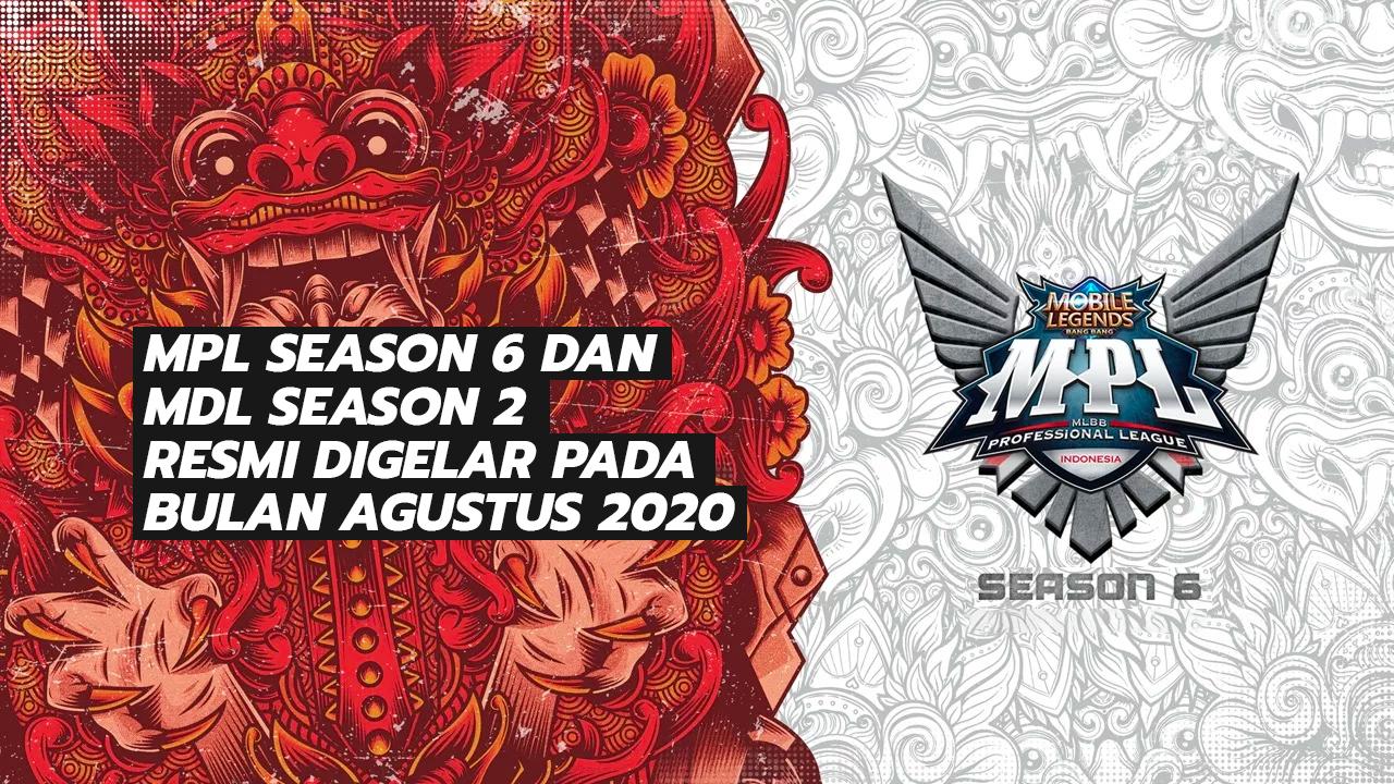 MPL Season 6 Dan MDL Season 2 Resmi Digelar Pada Bulan Agustus 2020