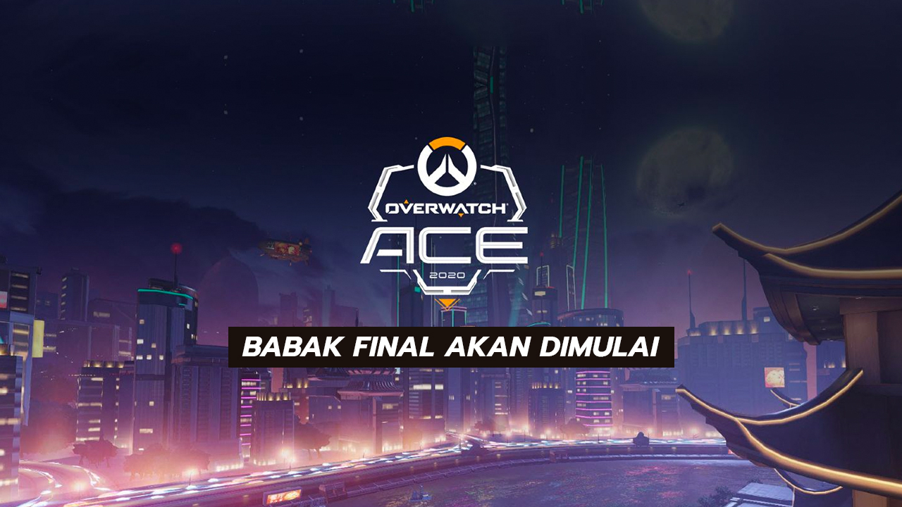 Babak Final Overwatch 2020 ACE Championship Akan Dimulai