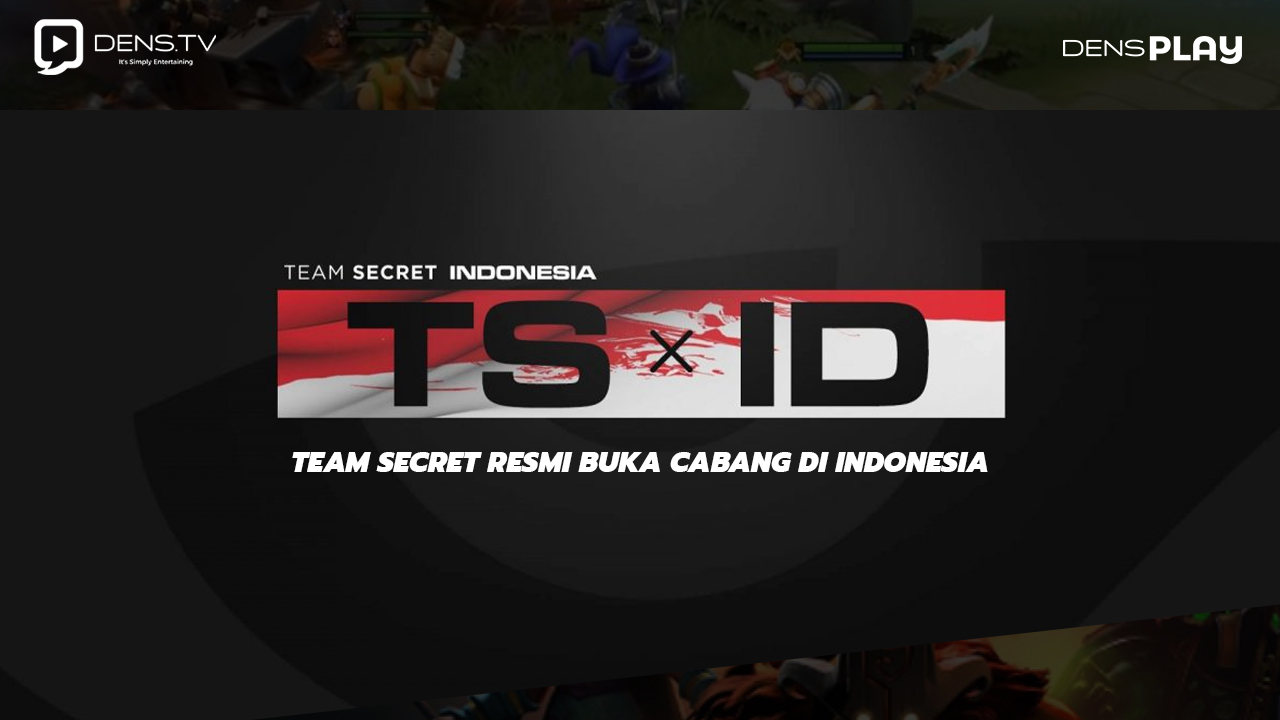 Team Secret Resmi Buka Cabang Di Indonesia