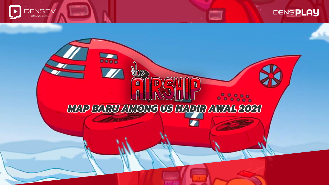 The Airship Map baru Among Us Hadir Awal 2021