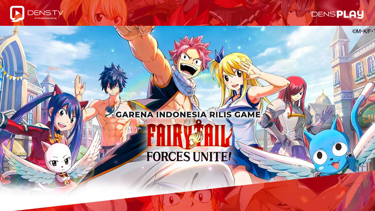 Garena Indonesia Rilis Game Fairy Tail : Force Unite