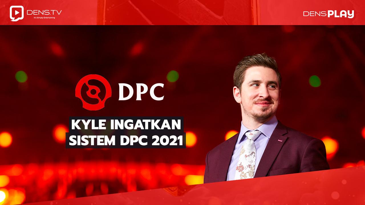 Kyle Ingatkan Sistem DPC 2021 Tanpa Open Qualifiers untuk The International 10 dan juga Perubahan Roster