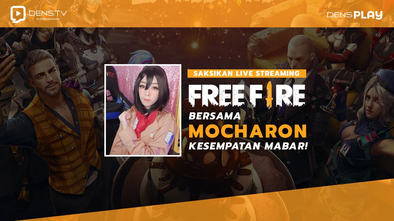 Saksikan Live Streaming Free Fire Bersama Mocharon, Kesempatan MABAR Bareng !
