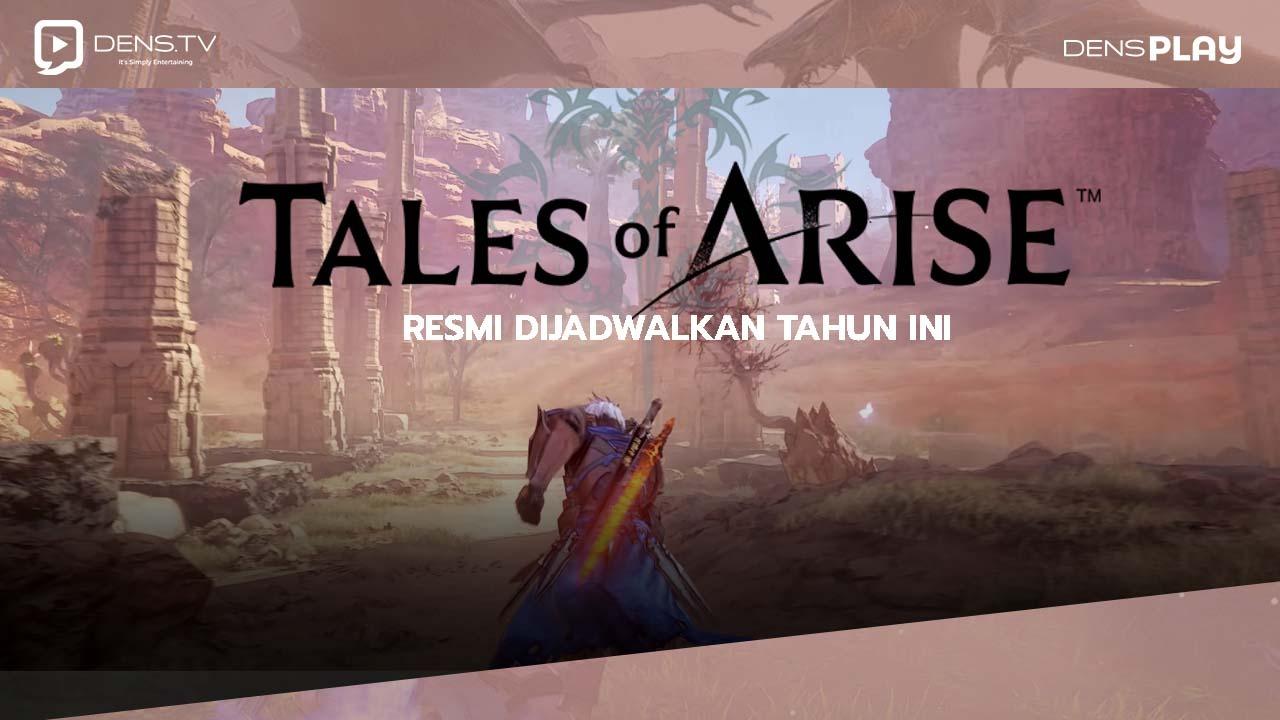 Tales of Arise Resmi Dijadwalkan Rilis Tahun ini