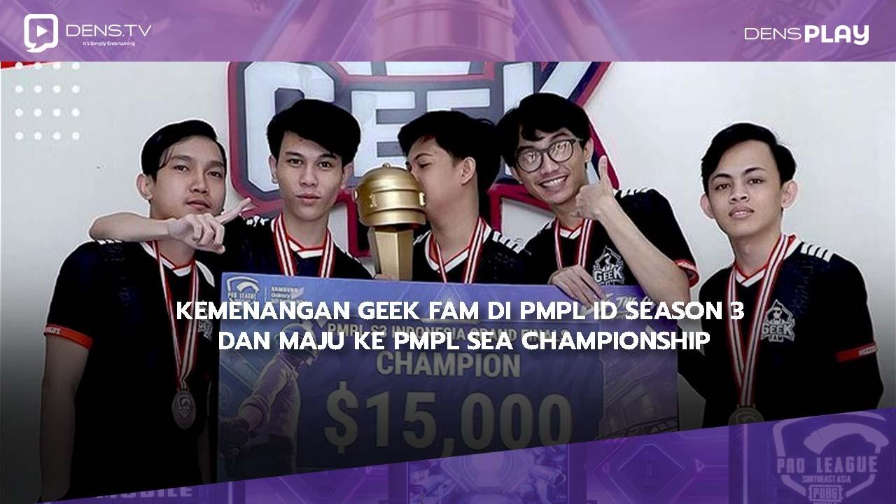 Kemenangan Geek Fam di PMPL ID Season 3 dan Maju ke PMPL SEA Championship