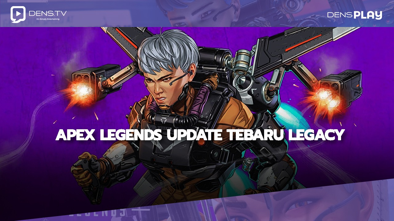 Apex Legends Update Tebaru Legacy Apa saja Perubahannya?