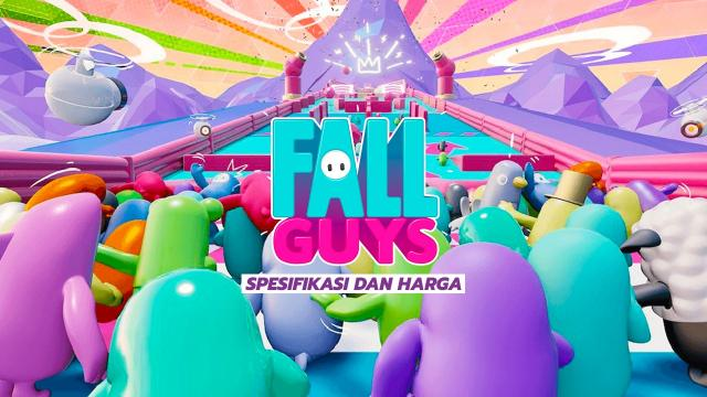 Spesifikasi Dan Harga Game Fall Guys