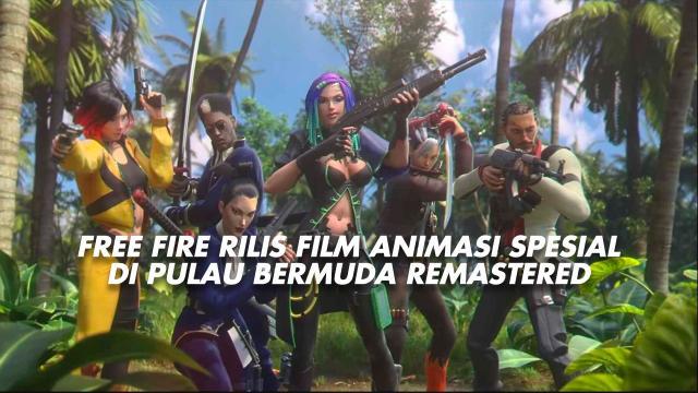Free Fire Rilis Film Animasi Spesial Di Pulau Bermuda Remastered