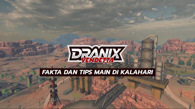 Fakta dan Tips Main di Kalahari by Dranix Esports