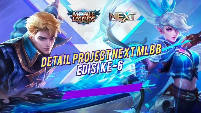 Detail Project Next MLBB Edisi Ke-6