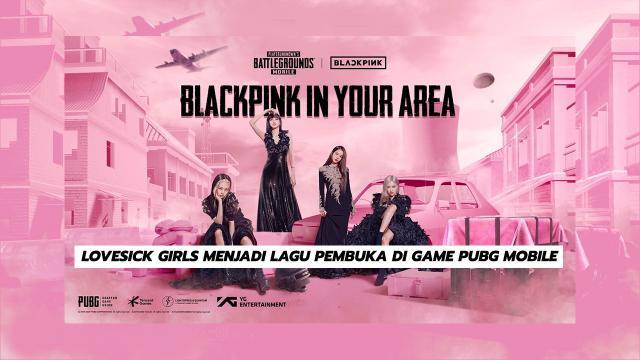 Lovesick Girls Menjadi Lagu Pembuka Di Game PUBG Mobile