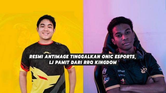 Resmi Antimage Tinggalkan Onic Esports, LJ Pamit Dari RRQ Kingdom