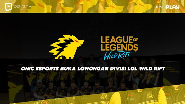 Onic Esports Buka Lowongan Divisi LOL Wild Rift
