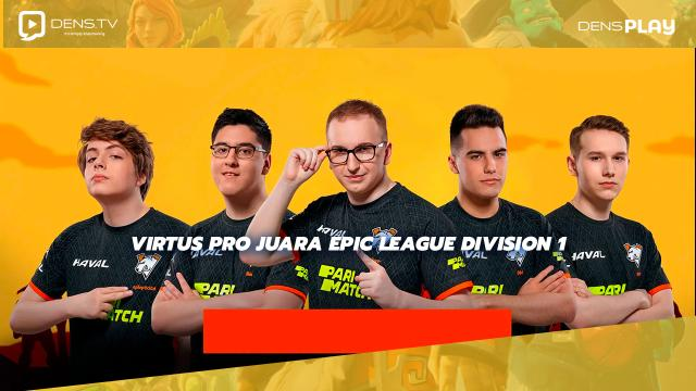 Virtus Pro juara Epic League Division 1
