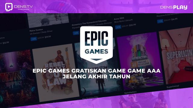 Epic Games Gratiskan Game Game AAA Jelang Akhir Tahun