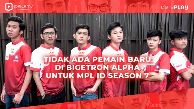 Tidak Ada Pemain Baru Di Bigetron Alpha Untuk MPL ID Season 7