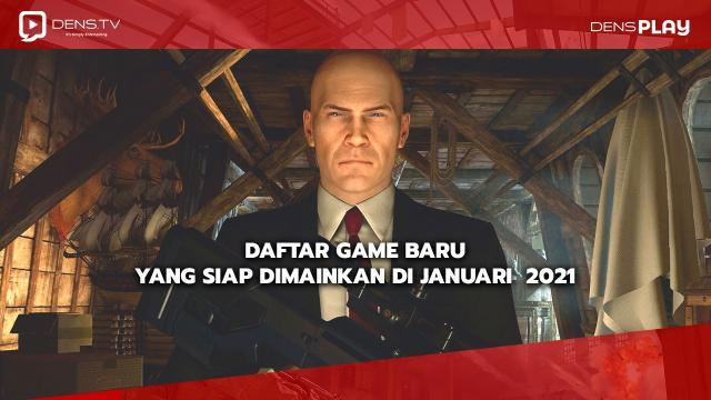 Daftar Game Baru yang Siap Dimainkan di Januari  2021