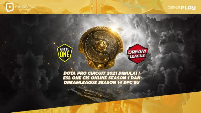 Dota Pro Circuit 2021 Dimulai ! ESL One CIS Online Season 1 dan DreamLeague Season 14 DPC EU