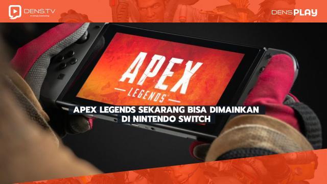 Apex Legends Sekarang Bisa Dimainkan di Nitendo Switch