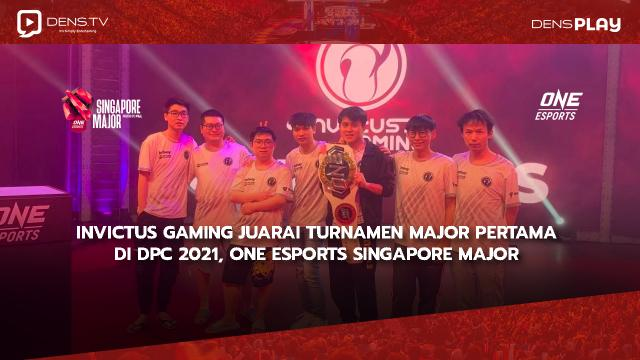 Invictus Gaming Juarai Turnamen Major Pertama di DPC 2021, ONE Esports Singapore Major