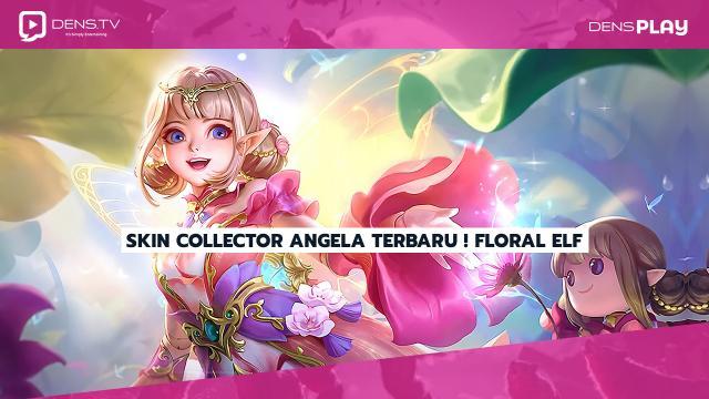 Skin Collector Angela Terbaru ! Floral Elf