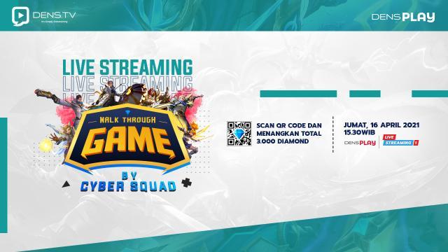 Saksikan Live Streaming Walk Through Game by CYBER SQUAD Menangkan total 3.000 Diamonds MLBB