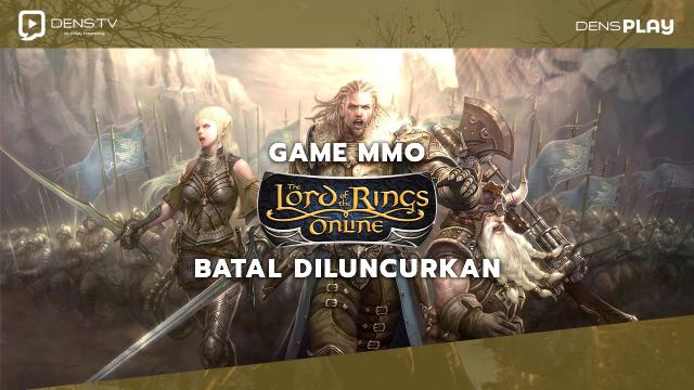 Game MMO Lord of the Rings Batal Diluncurkan