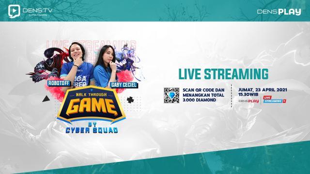 Saksikan Walk Through Game  by Cyber Squad Ep. 2 dan Menangkan Total 3.000 Diamonds MLBB !