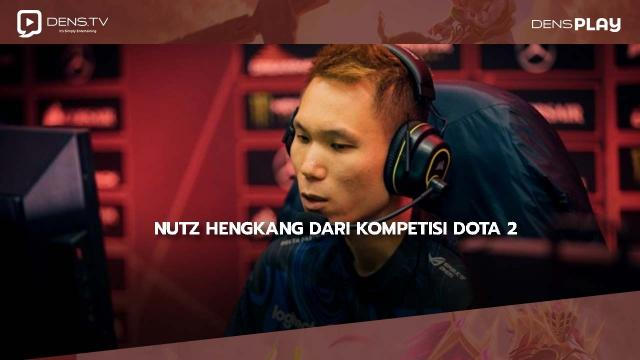 NutZ Hengkang dari Kompetisi Dota 2
