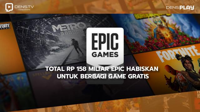 Total Rp 158 Miliar Epic Habiskan Untuk Berbagi Game Gratis
