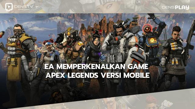 EA Memperkenalkan Game Apex Legends Versi Mobile