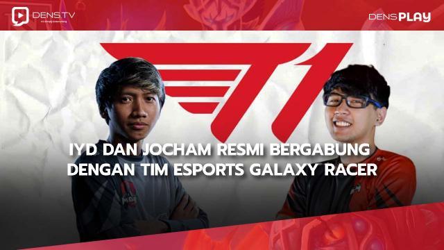 IYD dan Jocham Resmi Bergabung Dengan Tim Esports Galaxy Racer