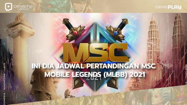Ini Dia Jadwal Pertandingan MSC Mobile Legends (MLBB) 2021