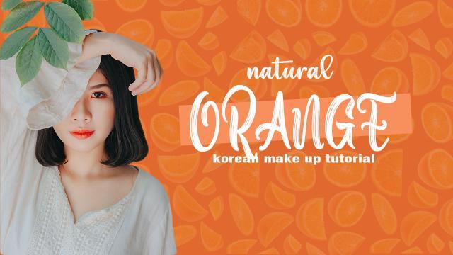 Natural Orange Korean Makeup Tutorial